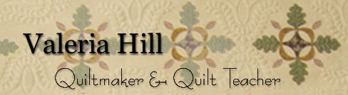 Valeria Hill - Quiltmaker and Quilt Teacher